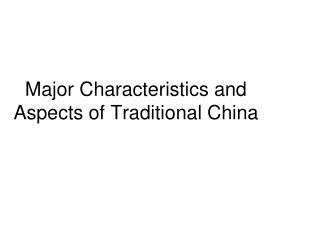 Major Characteristics and Aspects of Traditional China