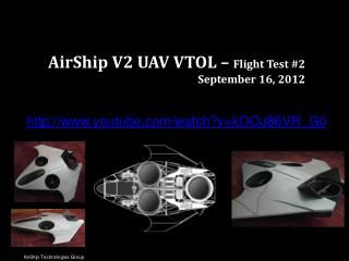 AirShip V2 UAV VTOL –  Flight Test #2 September 16, 2012
