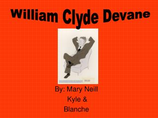 By: Mary Neill  Kyle & Blanche