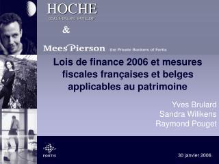 Lois de finance 2006 et mesures fiscales fran�aises et belges applicables au patrimoine