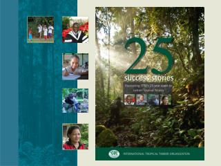 Publication marks ITTO 's 25th anniversary – and International Year of Forests