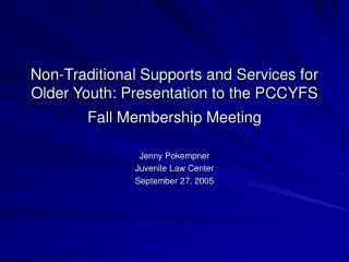 Jenny Pokempner Juvenile Law Center September 27, 2005