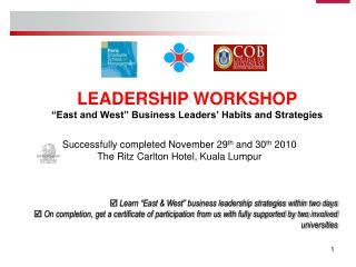 "LEADERSHIP WORKSHOP ""East and West"" Business Leaders' Habits and Strategies"