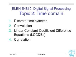ELEN E4810: Digital Signal Processing Topic 2: Time domain