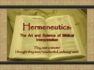 Hermeneutics: The Art and Science of Biblical Interpretation