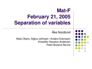 Mat-F February 21, 2005 Separation of variables