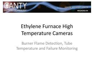 Ethylene Furnace High Temperature Cameras