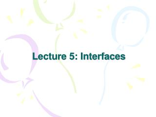 Lecture 5: Interfaces