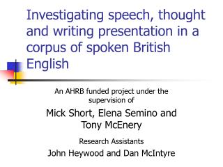 Investigating speech, thought and writing presentation in a corpus of spoken British English