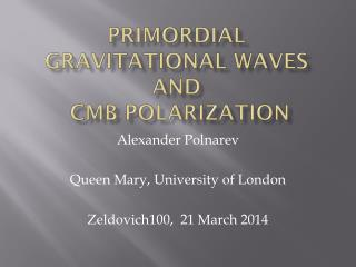 Primordial Gravitational Waves and  CMB Polarization