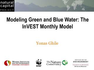 Modeling Green  and Blue  Water: The  InVEST  Monthly Model