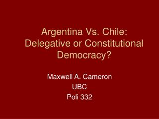Argentina Vs. Chile: Delegative or Constitutional Democracy