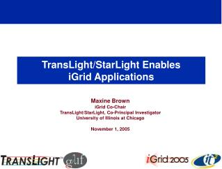 TransLight/StarLight Enables iGrid Applications