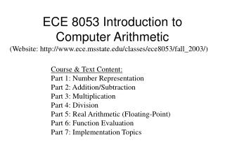 ECE 8053 Introduction to Computer Arithmetic