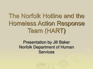 The Norfolk Hotline and the Homeless Action Response Team HART