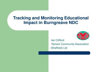 Tracking and Monitoring Educational Impact in Burngreave NDC
