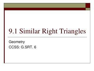 9.1 Similar Right Triangles