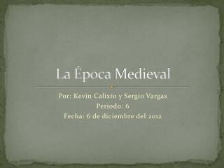 La  Época  Medieval