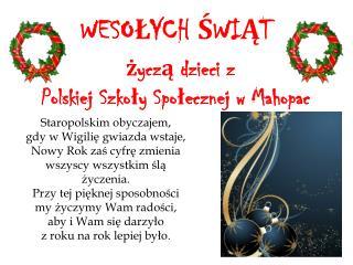 WESO Ł YCH  Ś WI Ą T życzą dzieci z Polskiej Szkoły Społecznej w Mahopac