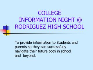 COLLEGE  INFORMATION NIGHT @ RODRIGUEZ HIGH SCHOOL