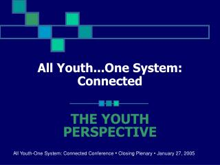 All Youth...One System: Connected