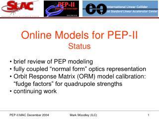 Online Models for PEP-II Status