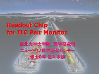 Readout Chip  for ILC Pair Monitor