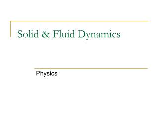 Solid & Fluid Dynamics