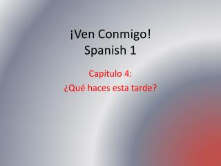 �Ven Conmigo! Spanish 1
