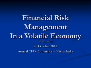 Financial Risk Management In a Volatile Economy