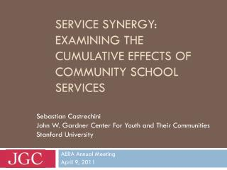 Service synergy: Examining the Cumulative Effects of Community School Services