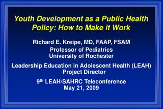 Youth Development as a Public Health Policy: How to Make it Work