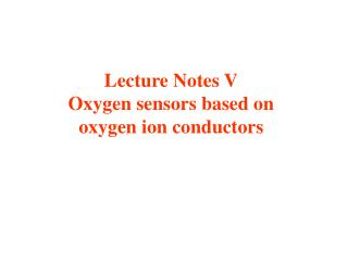 Lecture Notes V Oxygen sensors based on  oxygen ion conductors