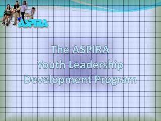 The  ASPIRA  Youth Leadership Development Program