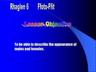Rhaglen 6        Ffoto-Ffit