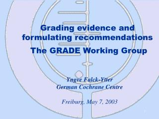 Grading evidence and formulating recommendations  The GRADE Working Group