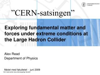 Exploring fundamental matter and forces under extreme conditions at the Large Hadron Collider