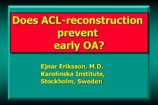 Does ACL-reconstruction  prevent  early OA?