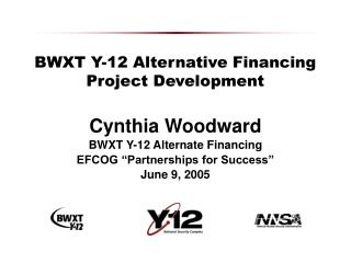 BWXT Y-12 Alternative Financing Project Development