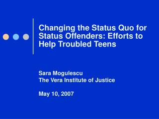 Changing the Status Quo for Status Offenders: Efforts to Help Troubled Teens