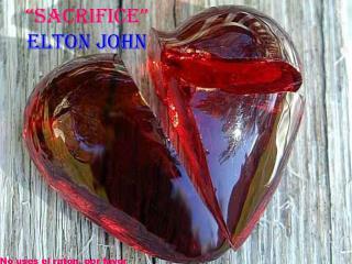 """""""Sacrifice"""" Elton john"""