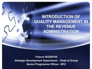 INTRODUCTION OF QUALITY MANAGEMENT IN THE REVENUE ADMINISTRATION