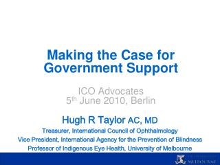 Making the Case for Government Support ICO Advocates 5 th  June 2010, Berlin