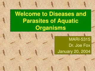 Welcome to Diseases and Parasites of Aquatic Organisms