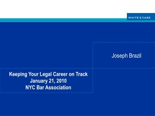 Keeping Your Legal Career on Track January 21, 2010 NYC Bar Association