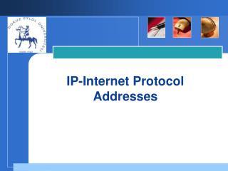 IP-Internet Protocol Addresses
