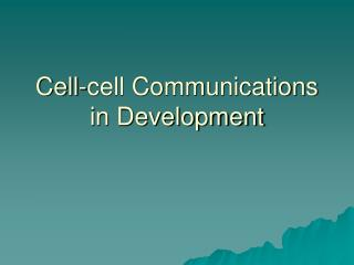 Cell-cell Communications in Development