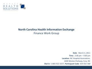 Date:  March 3, 2011 Time:  2:00 pm   4:00 pm  Location: NC Hospital Association;  2400 Weston Parkway, Cary, NC Dial in