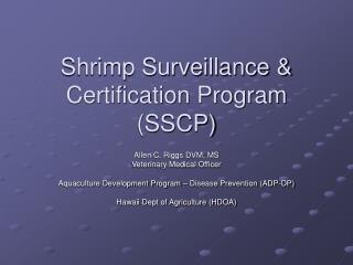 Shrimp Surveillance & Certification Program (SSCP)