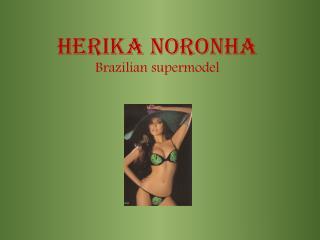 Herika Noronha Brazilian supermodel